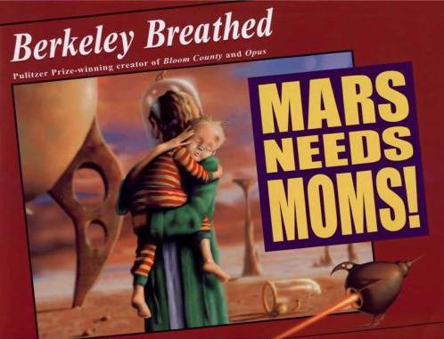 Mars Needs Moms by Berkeley