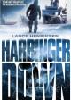 HARBINGER DOWN   © 2015 Vertical Entertainment