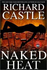 NAKED HEAT novel by Richard Castle | © 2010 Hyperion Books