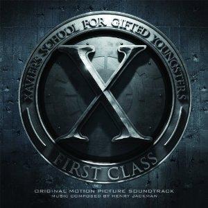 X-MEN: FIRST CLASS soundtrack | ©2011 Sony Masterworks