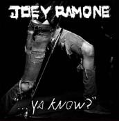 Joey Ramone - ...YA KNOW? | ©2012 BMG