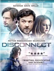 DISCONNECT | (c) 2013 Lionsgate Home Entertainment