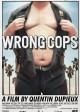 WRONG COPS | ©2013 IFC