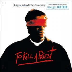TO KILL A PRIEST (1,000 edition) soundtrack | ©2015 Music Box Records