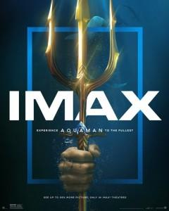 AQUAMAN IMAX movie poster | ©2018 Warner Bros./DC Films