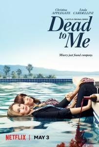 DEAD TO ME - Season 1 - Key Art   ©2019 Netflix