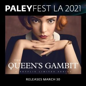 PALEYFEST LA 2021: Queen's Gambit | ©2021 PaleyFest
